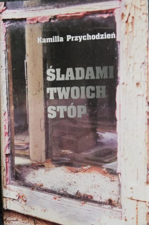 Śladami twoich stóp – Kamilla Przychodzień