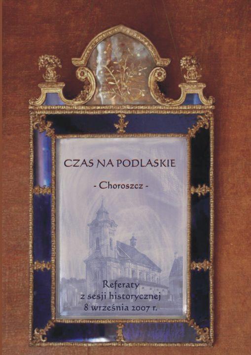 Czas na Podlaskie – Choroszcz – zbiór referatów