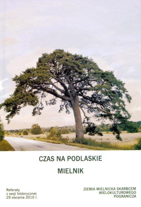 """""""Czas na Podlaskie – Mielnik"""