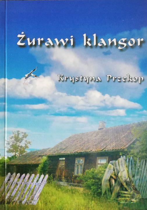 Żurawi klangor – Krystyna Przekop