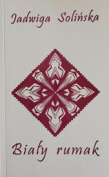 Biały rumak – Jadwiga Solińska