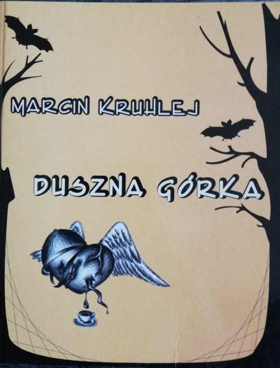 Duszna Górka – Marcin Kruhlej
