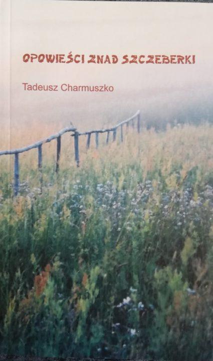 Opowieści znad Szczeberki – Tadeusz Charmuszko