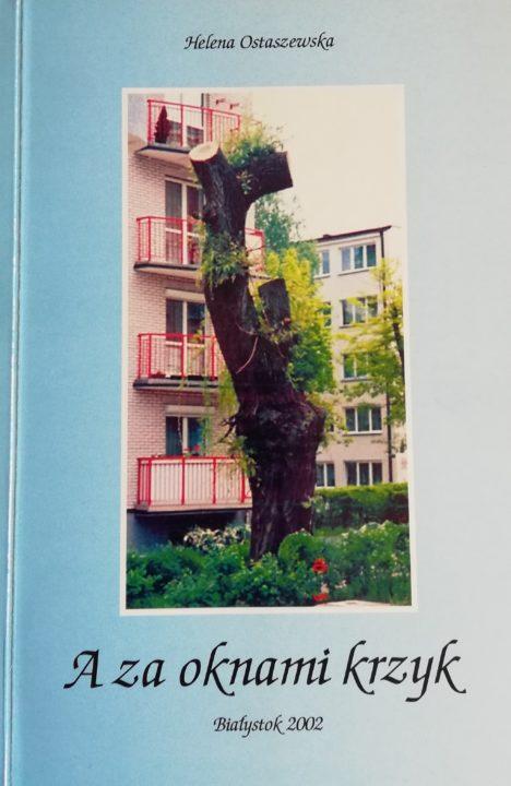 A za oknami krzyk – Helena Ostaszewska