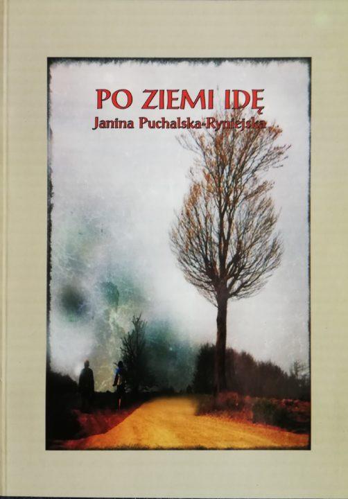 Po ziemi idę – Janina Puchalska – Ryniejska