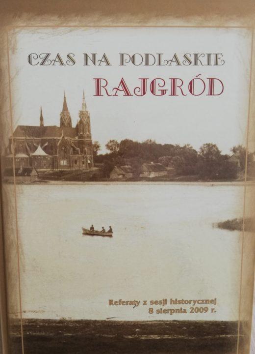 Czas na Podlaskie – Rajgród – zbiór referatów