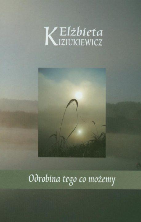 Odrobina tego co możemy – Elżbieta Kiziukiewicz