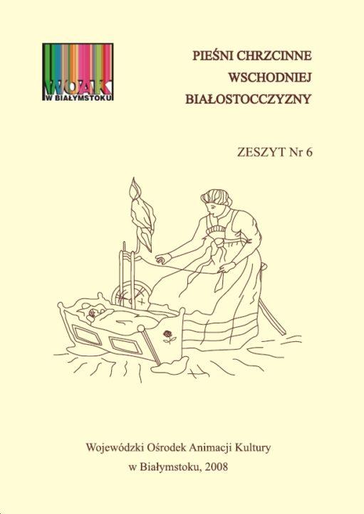 Pieśni Chrzcinne Wschodniej Białostocczyzny Zeszyt – Stefan Kopa