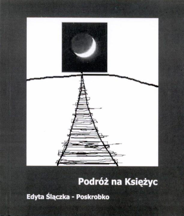 Podróż na Księżyc – Edyta Ślączka-Poskrobko