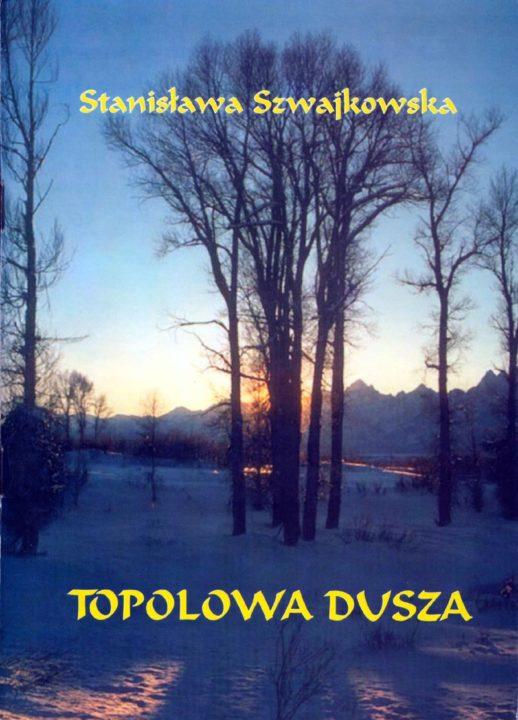 Topolowa dusza – Stanisława Szwajkowska