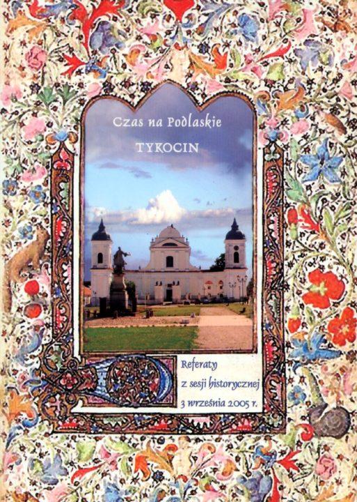 Czas na Podlaskie – Tykocin – zbiór referatów