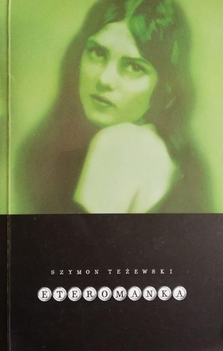 Eteromanka – Szymon Teżewski