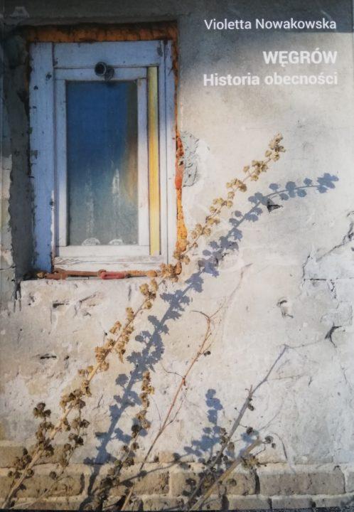 Węgrów historia obecności – Violetta Nowakowska