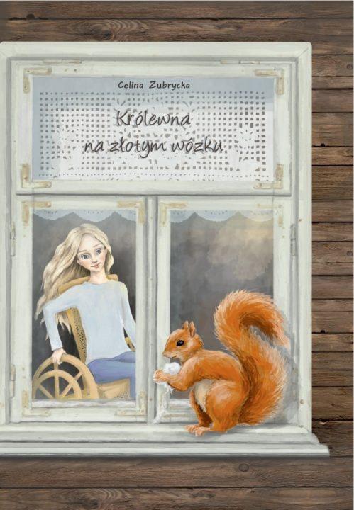 Królewna na złotym wózku – Celina Zubrycka