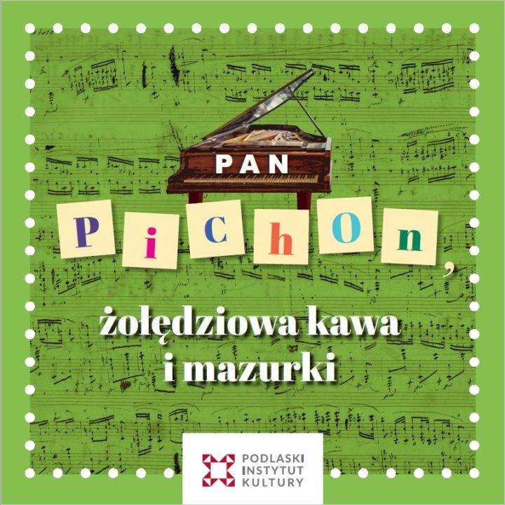 Pan Pichon, żołędziowa kawa i mazurki