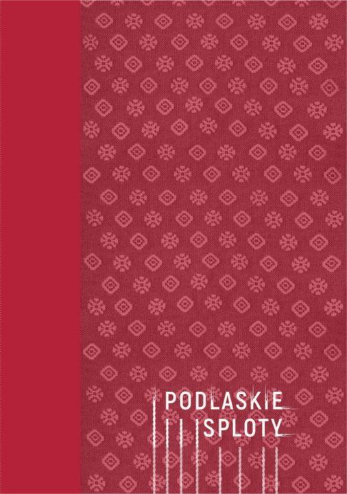 Podlaskie Sploty – Podlasie Weaves